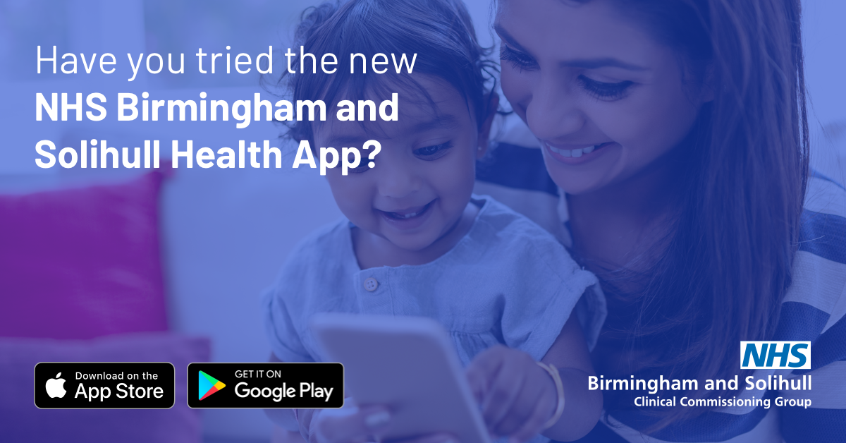 Have you tried the new NHS Birmingham and Solihull Health App?